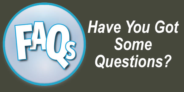 FAQS - Have You Got Some Questions?